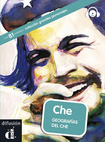 Geografias del Che grandes personajes leesboekje Spaans B1