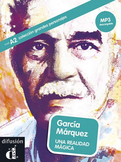 Gabriel Garcia Marquez una realidad magica grandes personajes leesboekje Spaans A2