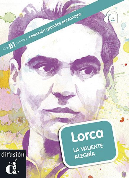 Frederico Garcia Lorca la valiente alegria grandes personajes leesboekje Spaans B1