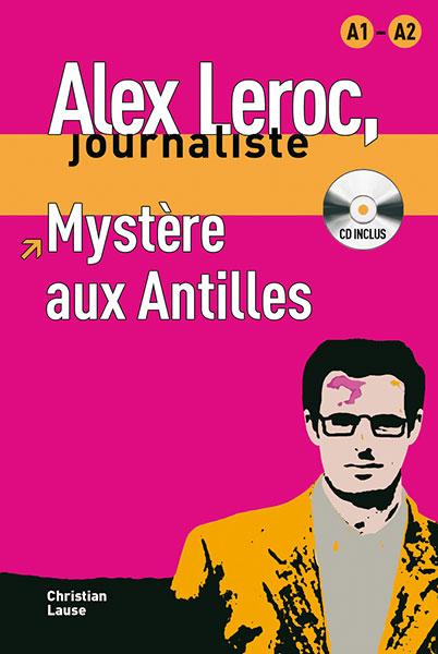 Alex Leroc Mystère aux Antilles