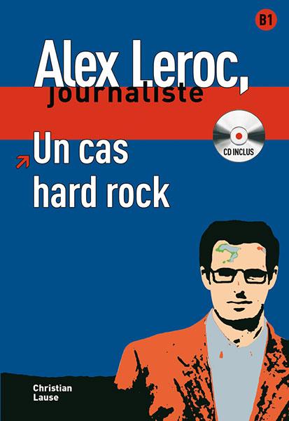 Alex Leroc Un cas hard rock Leesboekje Frans